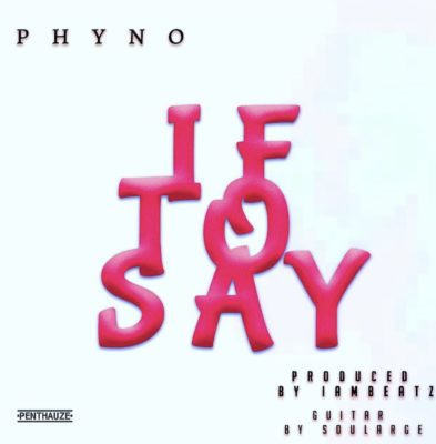 Audio: Phyno - If To say - #Latest Nigeria music downloads