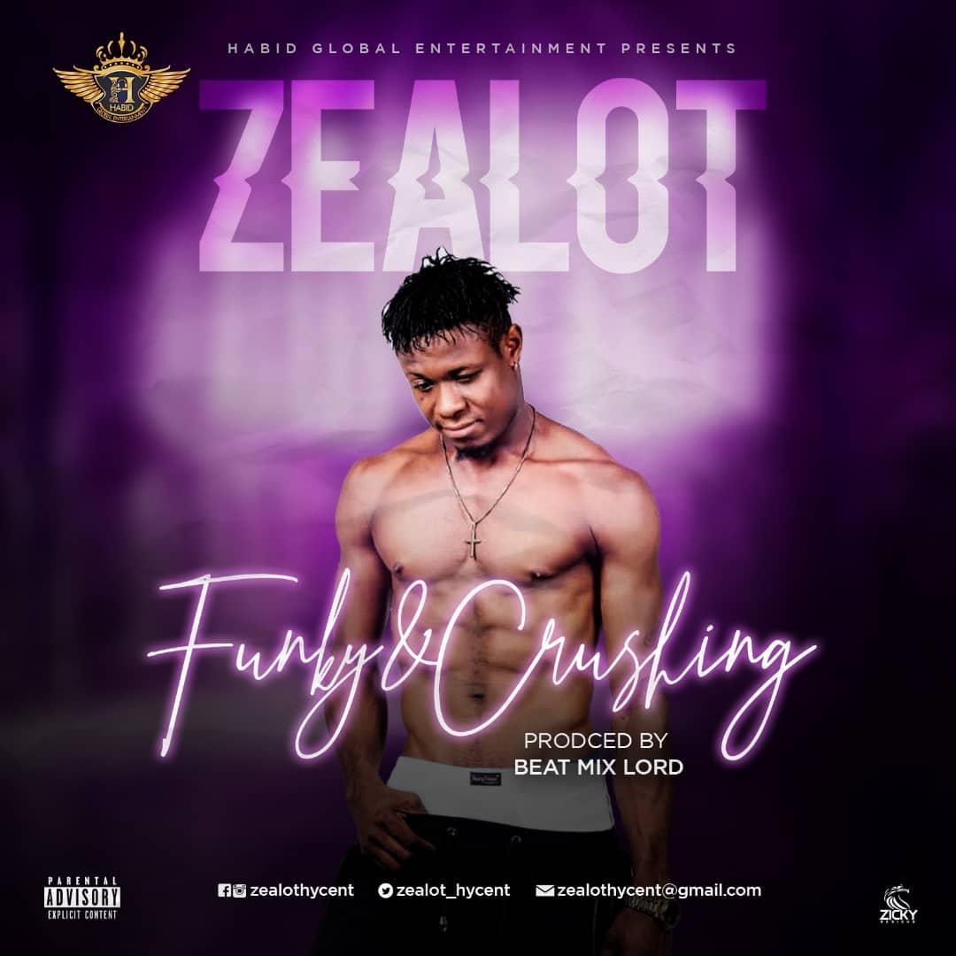 Music: Zealot — Funky + Crushing (prod by beat mix lord) - #Latest