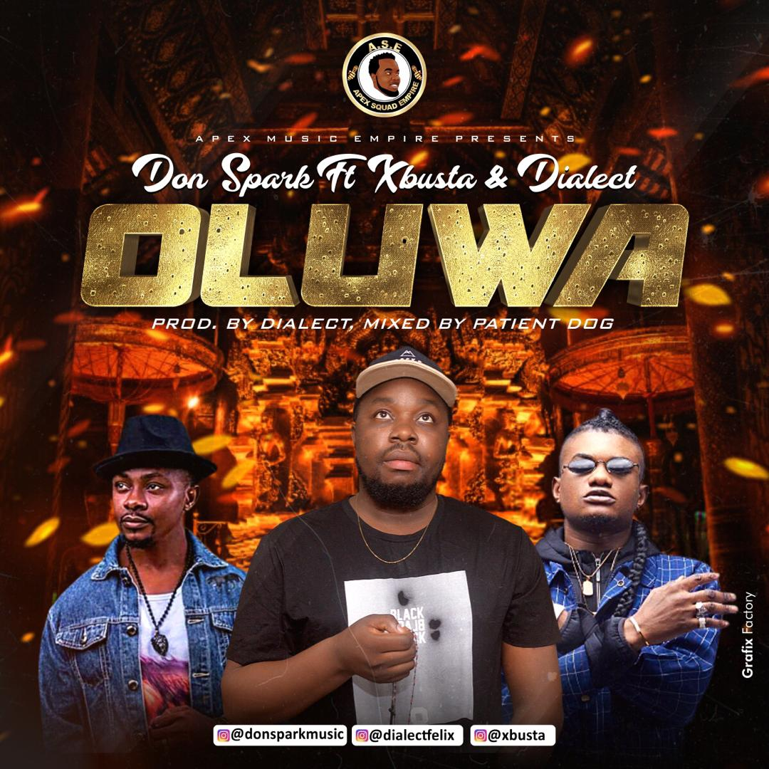 Don Spark - Oluwa ft. Dialect + Xbusta